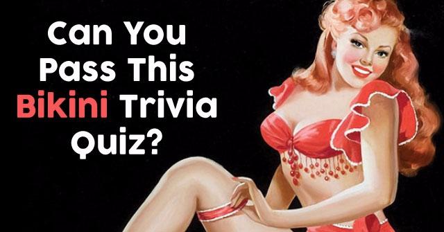 Can You Pass This Bikini Trivia Quiz?