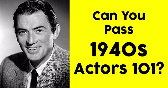 Can You Pass 1940s Actors 101?