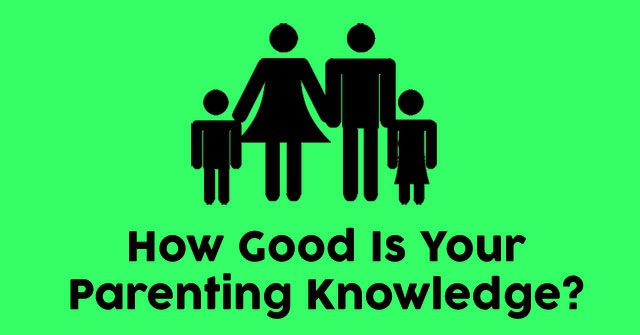 How Good Is Your Parenting Knowledge?