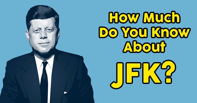 How Much Do You Know About JFK?