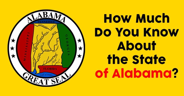 How Much Do You Know About the State of Alabama?