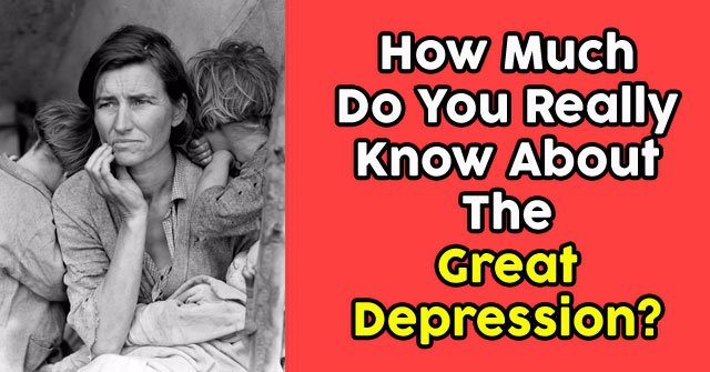 How Much Do You Really Know About The Great Depression?