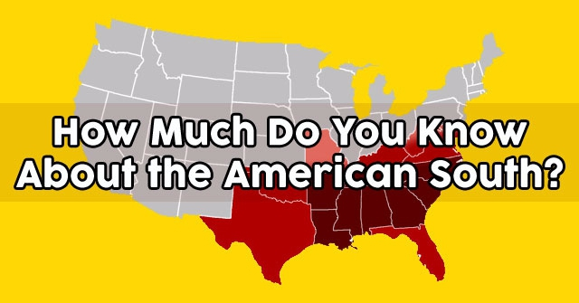 How Much Do You Know About the American South?
