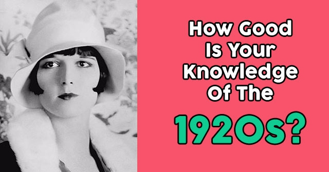 How Good Is Your Knowledge Of The 1920s?
