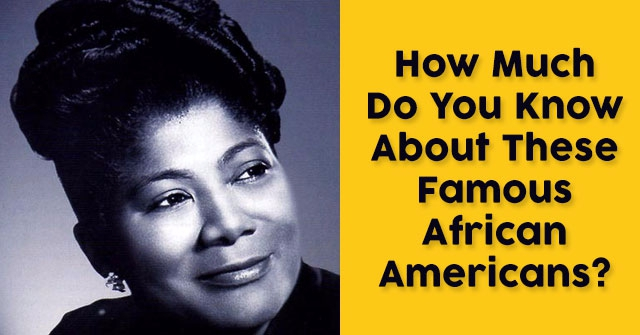 How Much Do You Know About These Famous African Americans?