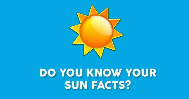 Do You Know Your Sun Facts?