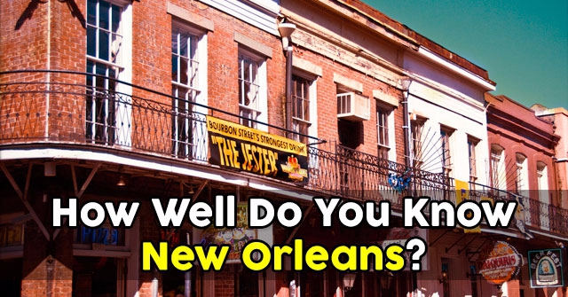 How Well Do You Know New Orleans?