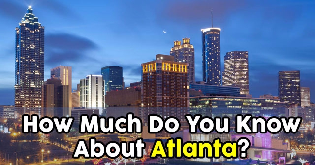 How Much Do You Know About Atlanta?