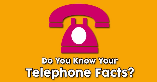 Do You Know Your Telephone Facts?