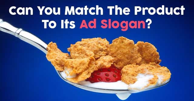 Can You Match The Product To Its Ad Slogan?