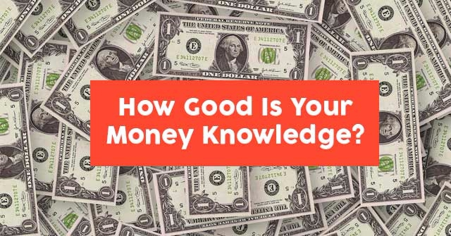 How Good Is Your Money Knowledge?