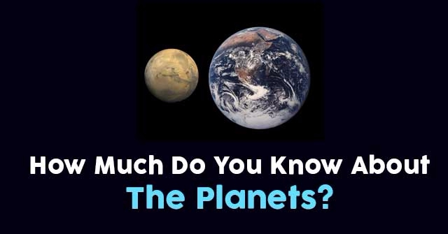 How Much Do You Know About The Planets?