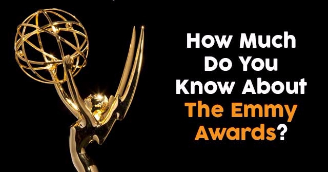 How Much Do You Know About The Emmy Awards?