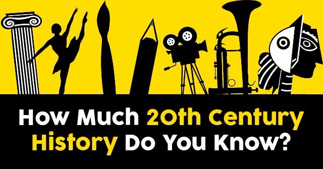 How Much 20th Century History Do You Know?