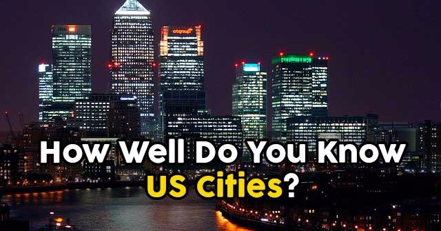 How Well Do You Know US Cities?