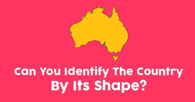 Can You Identify The Country By Its Shape?