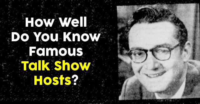 How Well Do You Know Famous Talk Show Hosts?
