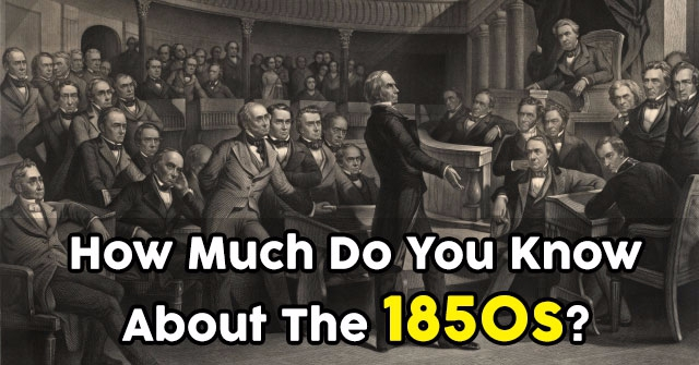 How Much Do You Know About The 1850s?