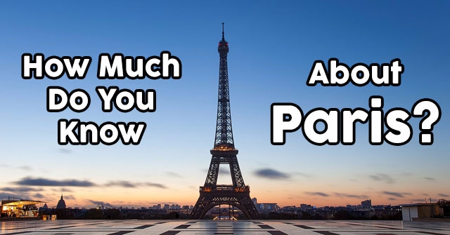 How Much Do You Know About Paris?