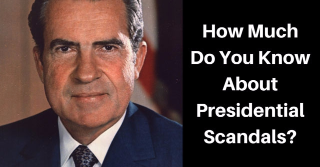 How Much Do You Know About Presidential Scandals?