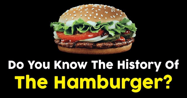 Do You Know The History Of The Hamburger?