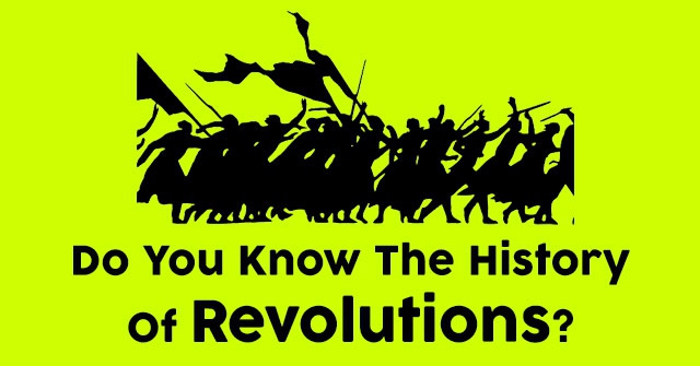 Do You Know The History Of Revolutions?