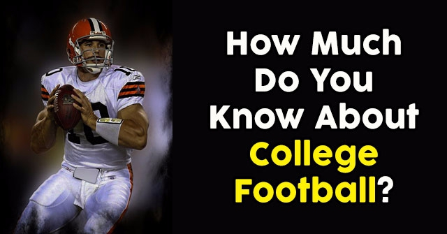 How Much Do You Know About College Football?