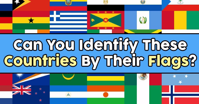 Can You Identify These Countries By Their Flags?