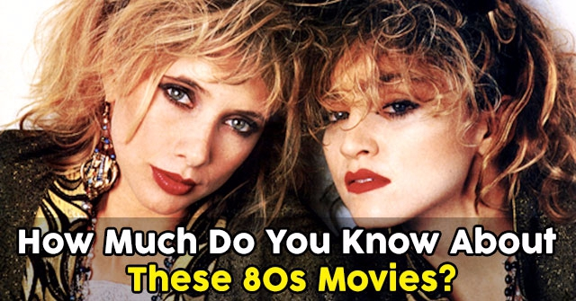 How Much Do You Know About These 80s Movies?