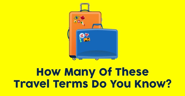 How Many Of These Travel Terms Do You Know?