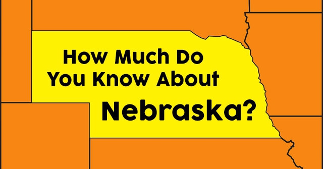 How Much Do You Know About Nebraska?