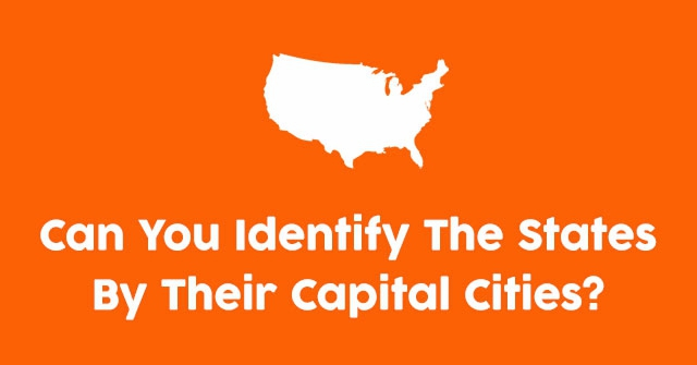 Can You Identify The States By Their Capital Cities?