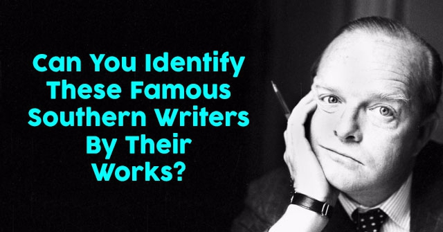 Can You Identify These Famous Southern Writers By Their Works?
