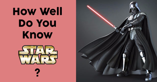 How Well Do You Know Star Wars?
