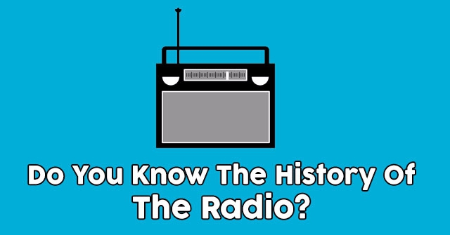 Do You Know The History Of The Radio?