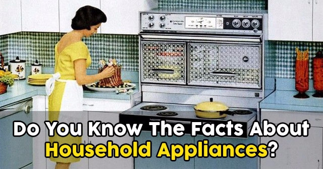 Do You Know The Facts About Household Appliances?