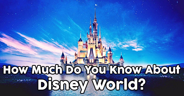 How Much Do You Know About Disney World?