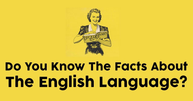 Do You Know The Facts About The English Language?