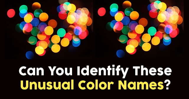 Can You Identify These Unusual Color Names?
