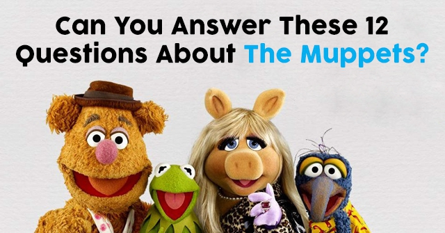 Can You Answer These 12 Questions About The Muppets?