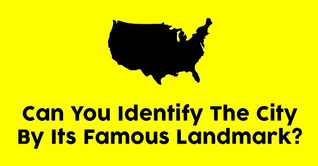 Can You Identify The City By Its Famous Landmark?