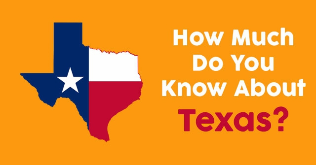 How Much Do You Know About Texas?