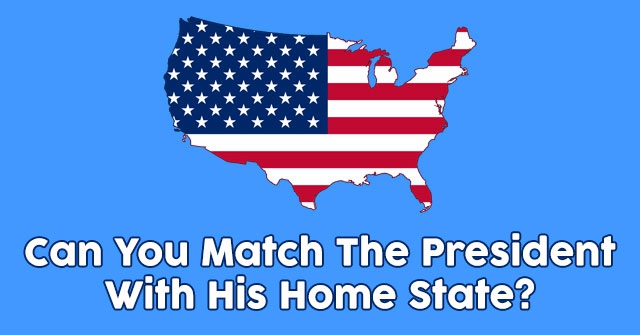 Can You Match The President With His Home State?
