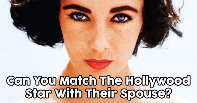 Can You Match The Hollywood Star With Their Spouse?