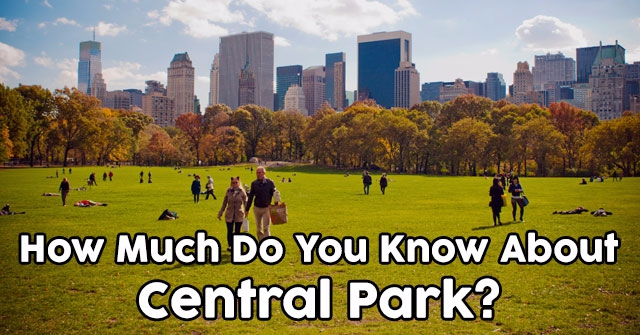 How Much Do You Know About Central Park?