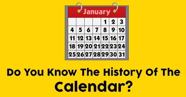 Do You Know The History Of The Calendar?