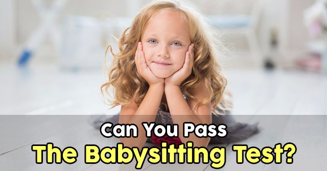 can you pass the babysitting test
