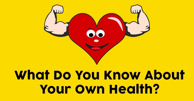 What Do You Know About Your Own Health?