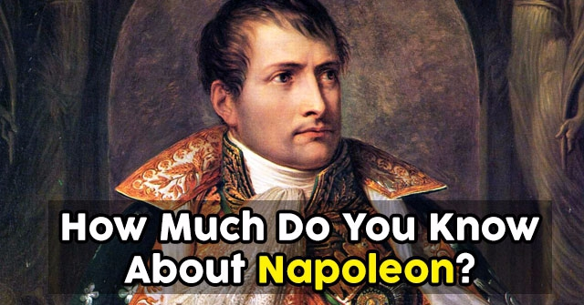 How Much Do You Know About Napoleon?