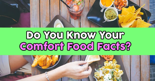 Do You Know Your Comfort Food Facts?
